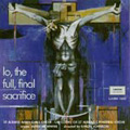 Lo, the full, final sacrifice album cover